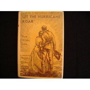 Let the Hurricane Roar Rose Wilder Lane