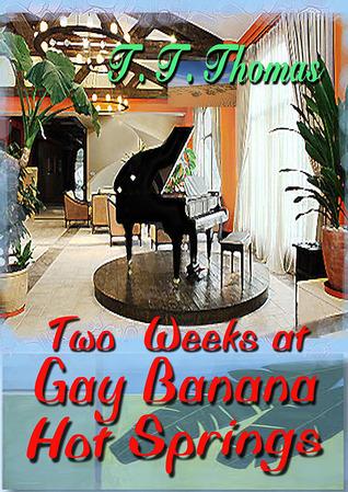 Two Weeks At Gay Banana Hot Springs T.T. Thomas