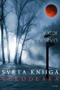 Sveta knjiga vukodlaka Victor Pelevin