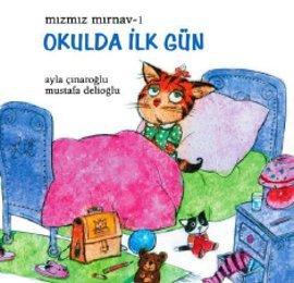 Mızmız Mırnav-1 Okulda İlk Gün  by  Ayla Çınaroğlu