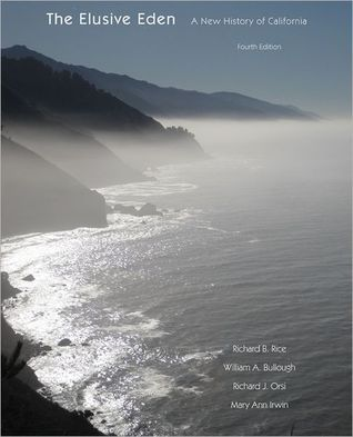The Elusive Eden: A New History of California Richard Rice