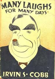 Many Laughs for Many Days: Another Years Supply of His Favorite Stories  by  Irvin S. Cobb