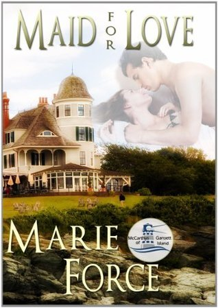 Maid for Love (The McCarthys of Gansett Island, #1)  by  Marie Force