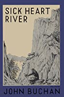 Sick Heart River  by  John Buchan