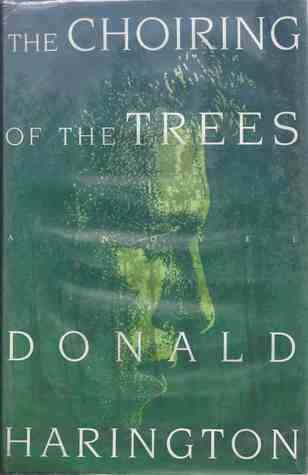 Choiring Of The Trees  by  Donald Harington