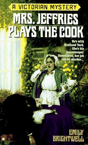 Mrs. Jeffries Plays the Cook (Mrs. Jeffries, #7) Emily Brightwell