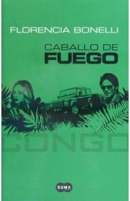 Caballo de Fuego: Congo (Caballo de Fuego, #2) Florencia Bonelli
