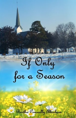If Only For A Season Bertha Connally Abraham