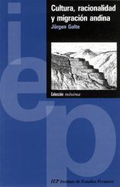 Cultura, racionalidad y migración andina  by  Jürgen Golte