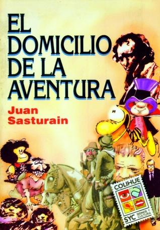 El Domicilio de La Aventura (Colección Signos y Cultura)  by  Juan Sasturain