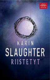 Riistetyt (Grant County, #2) Karin Slaughter