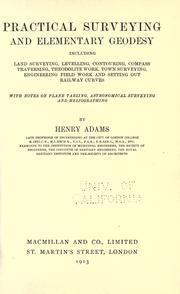 Practical Surveying And Elementary Geodesy Henry Adams