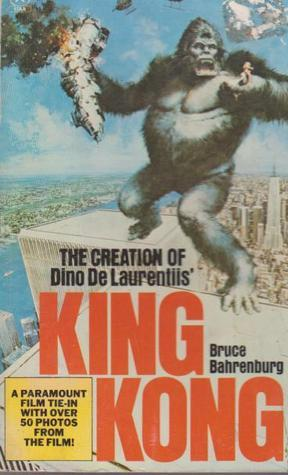 The Creation Of Dino De Laurentiis King Kong  by  Bruce Bahrenburg