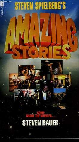 Steven Spielbergs Amazing Stories: V. 1  by  Steven Bauer