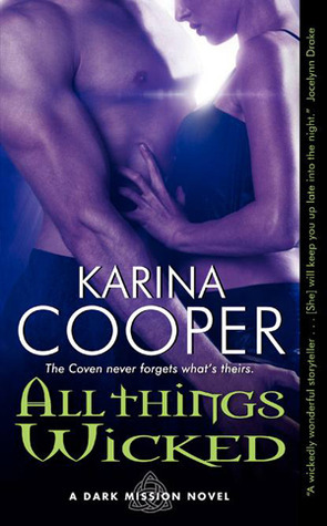 All Things Wicked (Dark Mission #3) Karina Cooper
