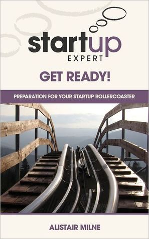 Start-up Expert: Get Ready  by  Alistair Milne
