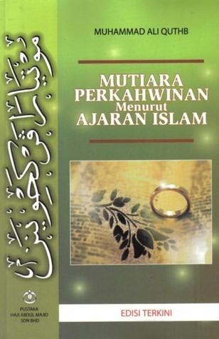 Mutiara Perkahwinan Menurut Ajaran Islam محمد علي قطب