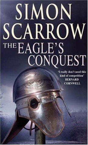 The Eagles Conquest (Eagle, #2) Simon Scarrow