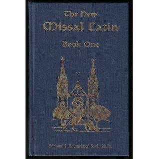 The New Missal Latin: Book 1 Edmund J. Baumeister