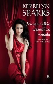 Moje wielkie wampirze wesele (Love at Stake, #8)  by  Kerrelyn Sparks