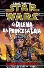 O Dilema da Princesa Leia (Star Wars, #4)  by  Dave Wolverton