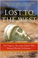 Lost to the West: The Forgotten Byzantine Empire That Rescued Western Civilization Lars Brownworth