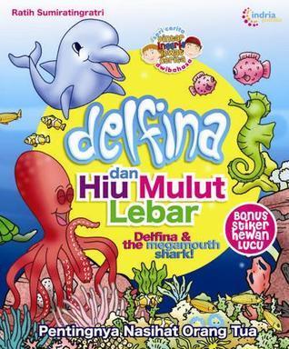 Delfina dan Hiu Mulut Lebar  by  Ratih Sumiratingratri