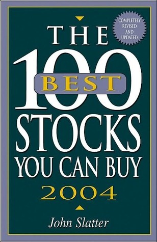 100 Best Stocks You Can Buy 2004  by  John Slatter