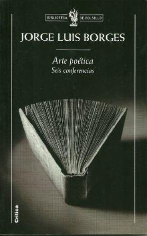 Arte poética / Seis conferencias  by  Jorge Luis Borges