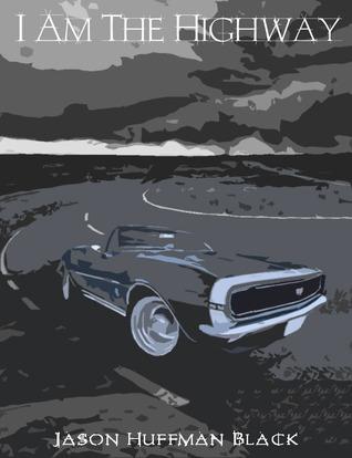 I Am the Highway Jason Huffman-Black