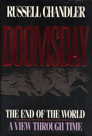 Doomsday: The End Of The World, A View Through Time  by  Russell Chandler