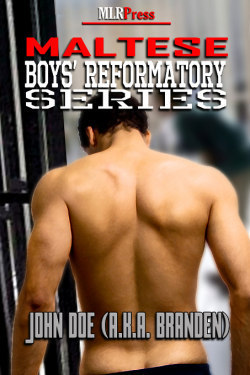 John Doe aka Branden (Boys Reformatory, #6) William Maltese