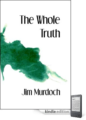 The Whole Truth  by  Jim  Murdoch