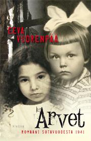 Arvet - romaani sotavuodesta 1941  by  Eeva Vuorenpää