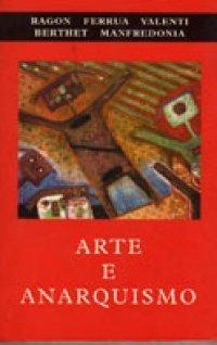 Arte e Anarquismo  by  Pietro Ferrua