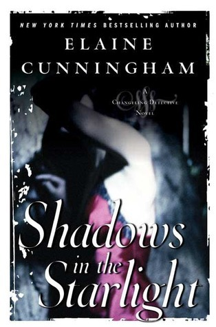 Shadows in the Starlight (Changeling #2)  by  Elaine Cunningham