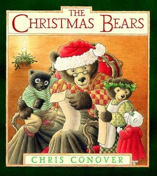 The Christmas Bears  by  Chris Conover