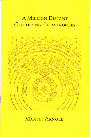 A Million Distant Glittering Catastrophes  by  Martin Arnold
