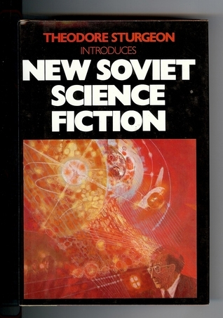New Soviet Science Fiction Theodore Sturgeon