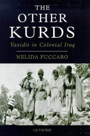 The Other Kurds: Yazidis in Colonial Iraq Nelida Fuccaro