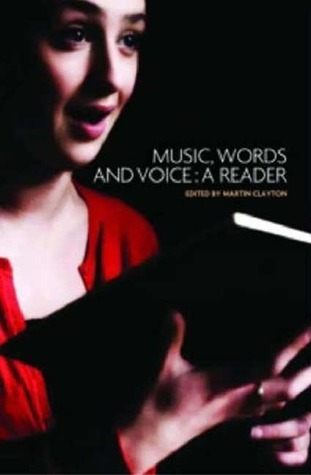 Music, Words and Voice: A Reader  by  Martin Clayton