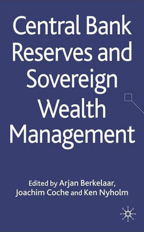 Central Bank Reserves and Sovereign Wealth Management  by  Ken Nyholm
