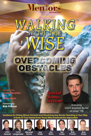 Walking With the Wise for Overcoming Obstacles Glenn Brandon Burke