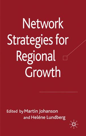 Network Strategies for Regional Growth  by  Martin Johanson