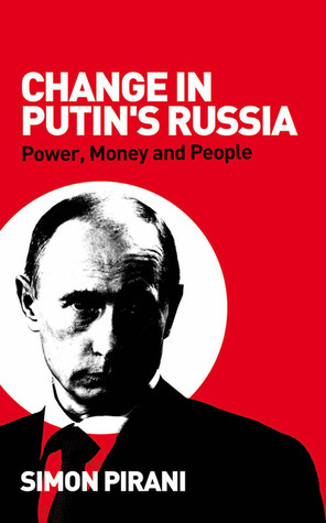 Change in Putins Russia: Power, Money and People Simon Pirani