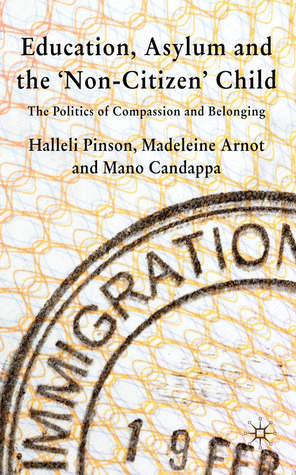 The Education of Asylum-Seeking and Refugee Children: The Politics of Compassion and Belonging in the UK  by  Halleli Pinson