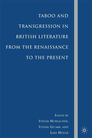 Taboo and Transgression in British Literature from the Renaissance to the Present Stefan Horlacher