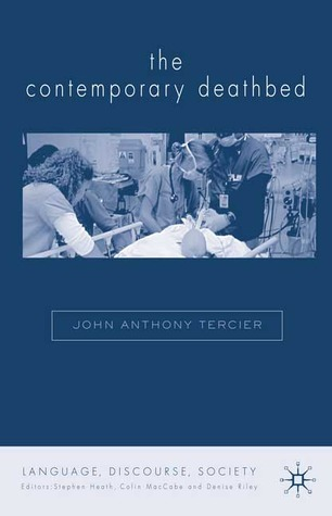 The Contemporary Deathbed: The Ultimate Rush  by  John Tercier