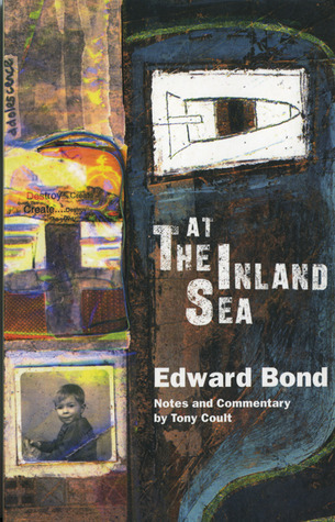 At The Inland Sea  by  Edward Bond