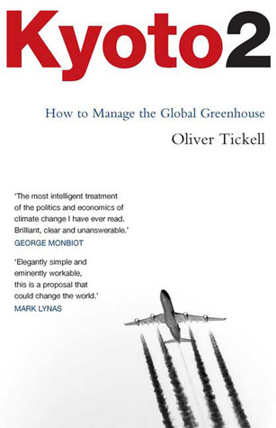 Kyoto2: How to Manage the Global Greenhouse  by  Oliver Tickell